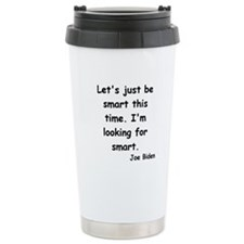 Joe Biden Smart Quote Ceramic Travel Mug