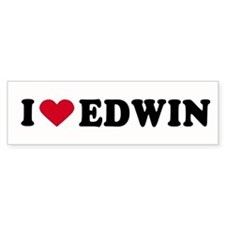 I LOVE EDWIN ~ Bumper Bumper Sticker