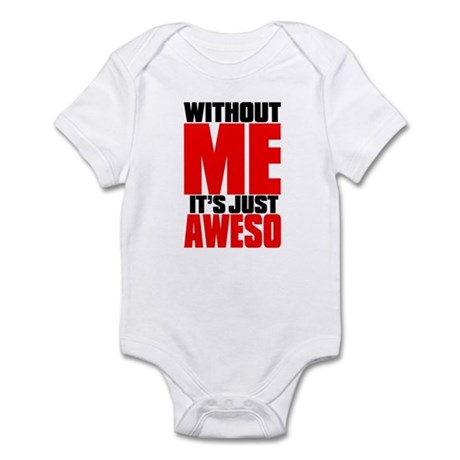 WITHOUT ME Infant Bodysuit