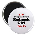 Everyone loves a Redneck Girl ~ Magnet