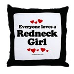 Everyone loves a Redneck Girl ~  Throw Pillow