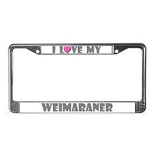 I Love My Weimaraner License Plate Frame