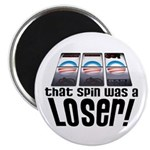 "That Spin Was a Loser 2.25"" Magnet (100 pack)"