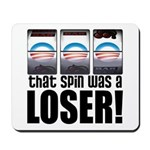 That Spin Was a Loser Mousepad