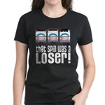 That Spin Was a Loser Women's Dark T-Shirt