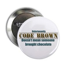 "code brown doesn't mean Chocolate 2.25"" Butto"