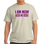 I Am Mom (You Dont' Wanna) Hear Me Roar. Light T-S