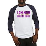 I Am Mom (You Dont' Wanna) Hear Me Roar. Baseball
