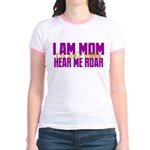 I Am Mom (You Dont' Wanna) Hear Me Roar. Jr. Ringe