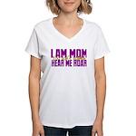 I Am Mom (You Dont' Wanna) Hear Me Roar. Women's V