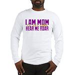 I Am Mom (You Dont' Wanna) Hear Me Roar. Long Slee