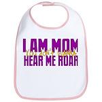 I Am Mom (You Dont' Wanna) Hear Me Roar. Bib