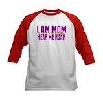 I Am Mom (You Dont' Wanna) Hear Me Roar. Kids Base