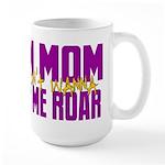 I Am Mom (You Dont' Wanna) Hear Me Roar. Large Mug