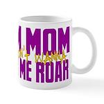 I Am Mom (You Dont' Wanna) Hear Me Roar. Mug