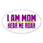 I Am Mom (You Dont' Wanna) Hear Me Roar. Sticker (