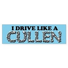 drive like a cullen remix Bumper Sticker