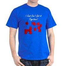 Can't Get it Together T-Shirt