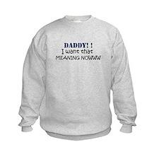 i want that Sweatshirt