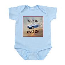 IF YA GOT 'EM...SMOKE 'EM! Infant Bodysuit