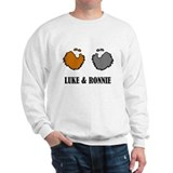Luke and Ronnie  Sweatshirt