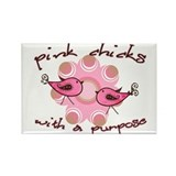 Pink Chicks With A Purpose Rectangle Magnet