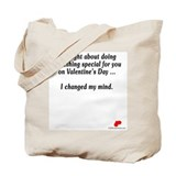 Changed my mind Tote Bag