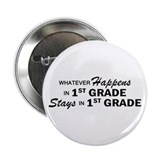 "Whatever Happens - 1st Grade 2.25"" Button"