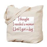 Got a dog! Tote Bag