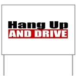 Hang Up And Drive Yard Sign