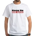 Hang Up And Drive White T-Shirt