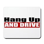 Hang Up And Drive Mousepad