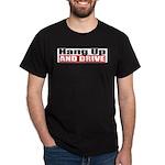 Hang Up And Drive Dark T-Shirt