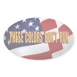 These Colors Don't Run Decal