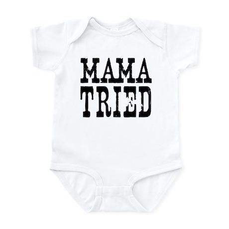 Mama Tried Infant Bodysuit