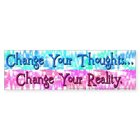 Change Your Thoughts Bumper Sticker