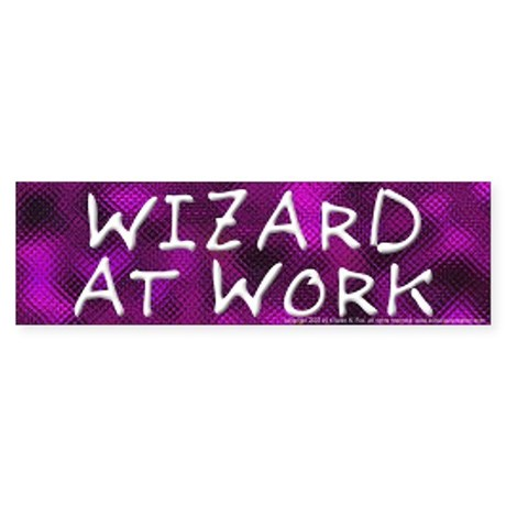 Wizard At Work Bumper Sticker