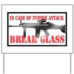 Break Glass Yard Sign