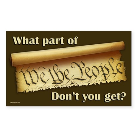 What Part of &quot;We the People&quot;? Sticker (Rectangle)