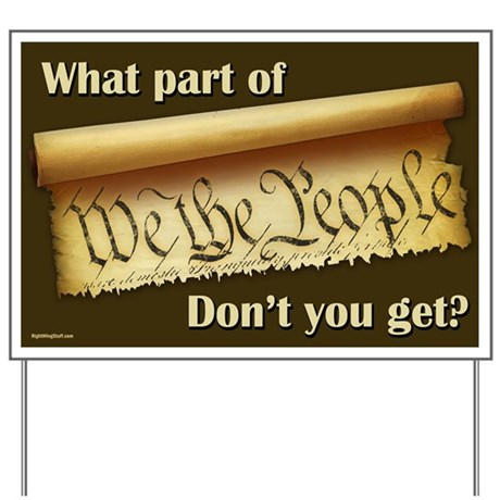 What Part of &quot;We the People&quot;? Yard Sign