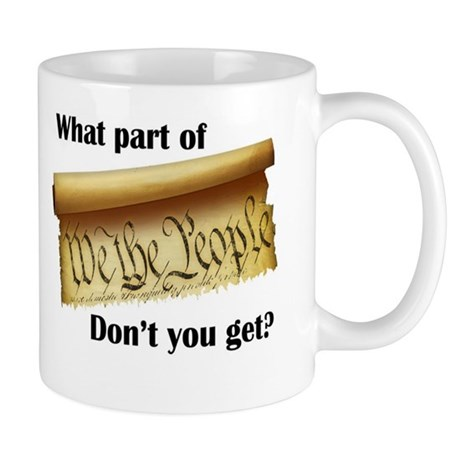 What Part of &quot;We the People&quot;? Mug