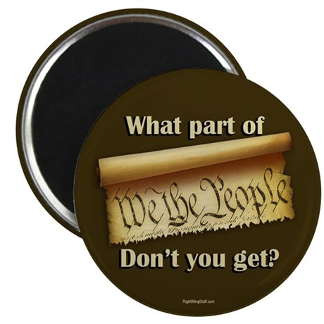 What Part of &quot;We the People&quot;? 2.25&quot; Magnet (10 pac