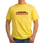 Illegal Aliens Are Not Immigr Yellow T-Shirt