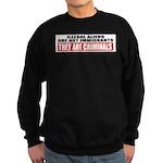 Illegal Aliens Are Not Immigr Sweatshirt (dark)