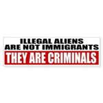 Illegal Aliens Are Not Immigr Sticker (Bumper 50 p
