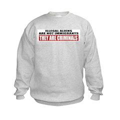 Illegal Aliens Are Not Immigr Kids Sweatshirt