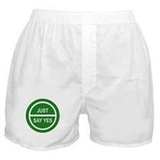JUST SAY YES Boxer Shorts