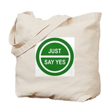 JUST SAY YES Tote Bag
