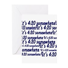 It's 4:20 somewhere Greeting Cards (Pk of 10)