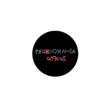 Technomania Circus Mini Button
